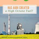 Has Audi Created a High Octane E-Fuel?